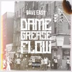 Dave East – Dame Grease Flow