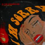 BJ the Chicago Kid – I'm Sorry
