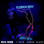 Rick Ross – Florida Boy Ft T-Pain & Kodak Black