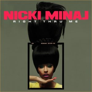 NICKI MINAJ – RIGHT THROUGH ME-